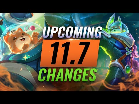 MASSIVE CHANGES: NEW BUFFS & NERFS Coming in Patch 11.7 - League of Legends
