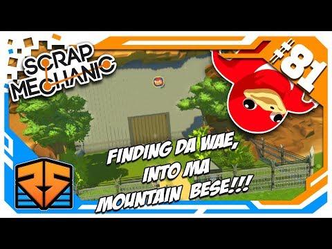 I Will Show You 'Da Wae' - Into my new Mountain Base - Scrap Mechanic