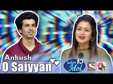 O Saiyyan (Agneepath) - Ankush - Indian Idol 10 - Neha Kakkar - Sony TV - 2018
