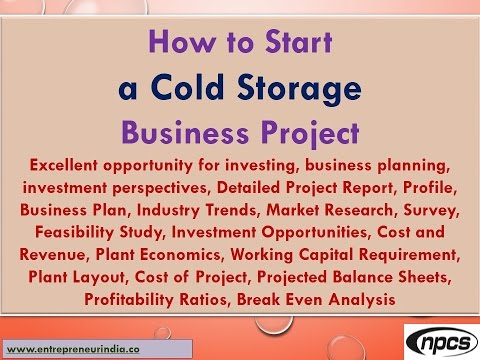 How to Start a Cold Storage Business Project,Excellent opportunity for investing,business planning