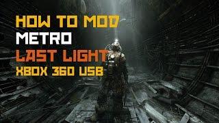 How to Mod Metro Last Light (Xbox 360)
