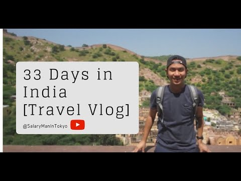 33 Days in India [Travel Vlog]