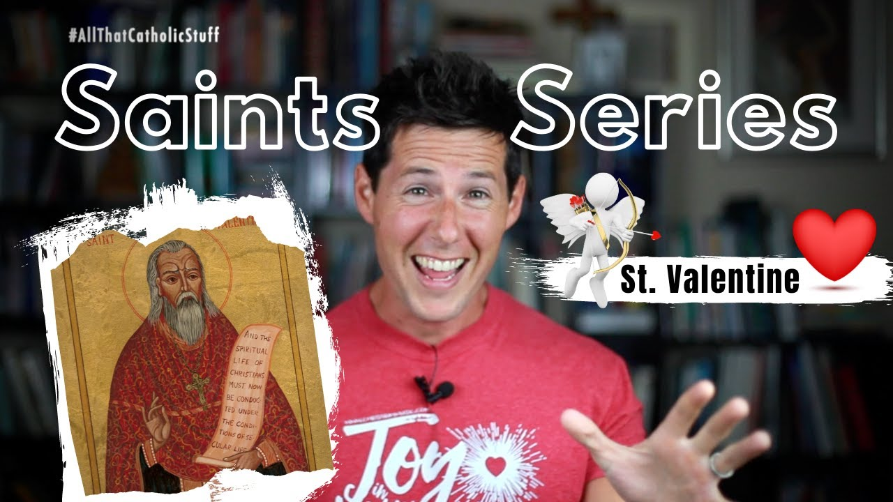 SAINTS SERIES: St. Valentine