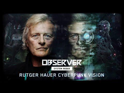 Observer System Redux - Rutger Hauer Cyberpunk Vision