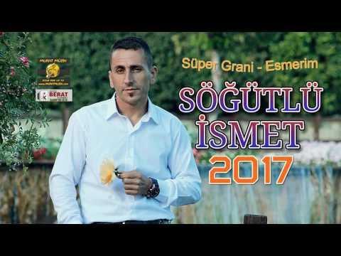 Süper Grani ve Esmerim 2017 Sögütlü ismet