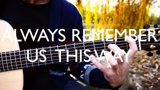 """(Lady Gaga) Always Remember Us This Way (""""A Star Is Born"""" Soundtrack) - Fingerstyle Guitar Cover"""