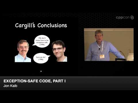 "CppCon 2014: Jon Kalb ""Exception-Safe Code, Part I"""