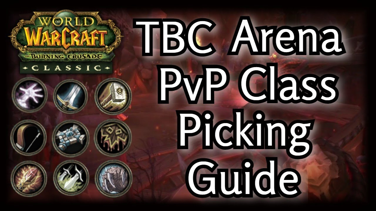 Tbc Classic Arena Pvp Class Picking Guide Outdated Version 1 Youtube