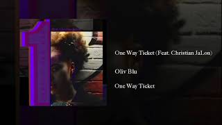Oliv Blu - One Way Ticket (Feat. Christian JaLon)