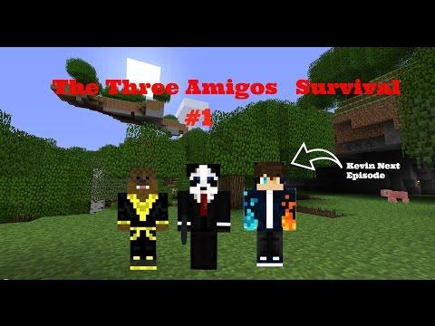 """The Three Amigos"" Minecraft Survival #1 New Beginning!!!"