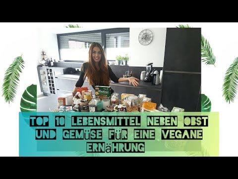 Meine Top 10 Lebensmittel neben Obst und Gemüse für eine vegane Ernährung