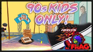Rocket Power, Universal Studios, Heelys, Soap Operas, and Pokemon GO. Would more do you need?