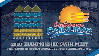 2018 Bluegrass Mountain Conference / Conference Carolinas Championship Swim Meet (Day 3)