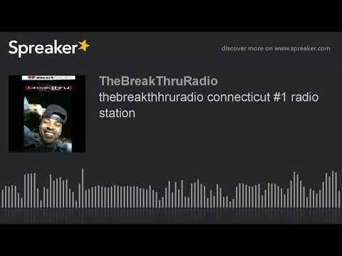 thebreakthhruradio connecticut #1 radio station (part 9 of 10)