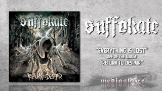 Watch Suffokate Everything Is Lost video