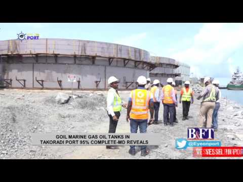 GOIL MARINE GAS OIL TANKS IN TAKORADI PORT 95% COMPLETE-MD REVEALS