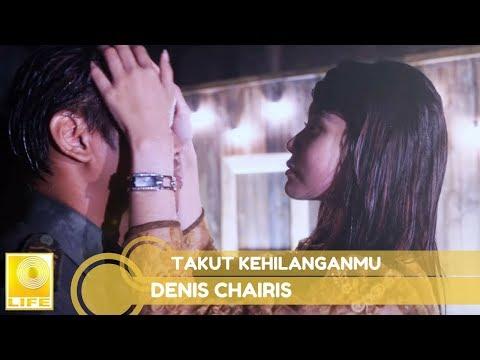 Denis Chairis - Takut Kehilanganmu (Official Lyric Video) Mp3