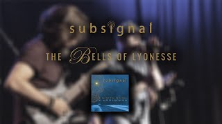 Subsignal - The Bells Of Lyonesse (live - official)