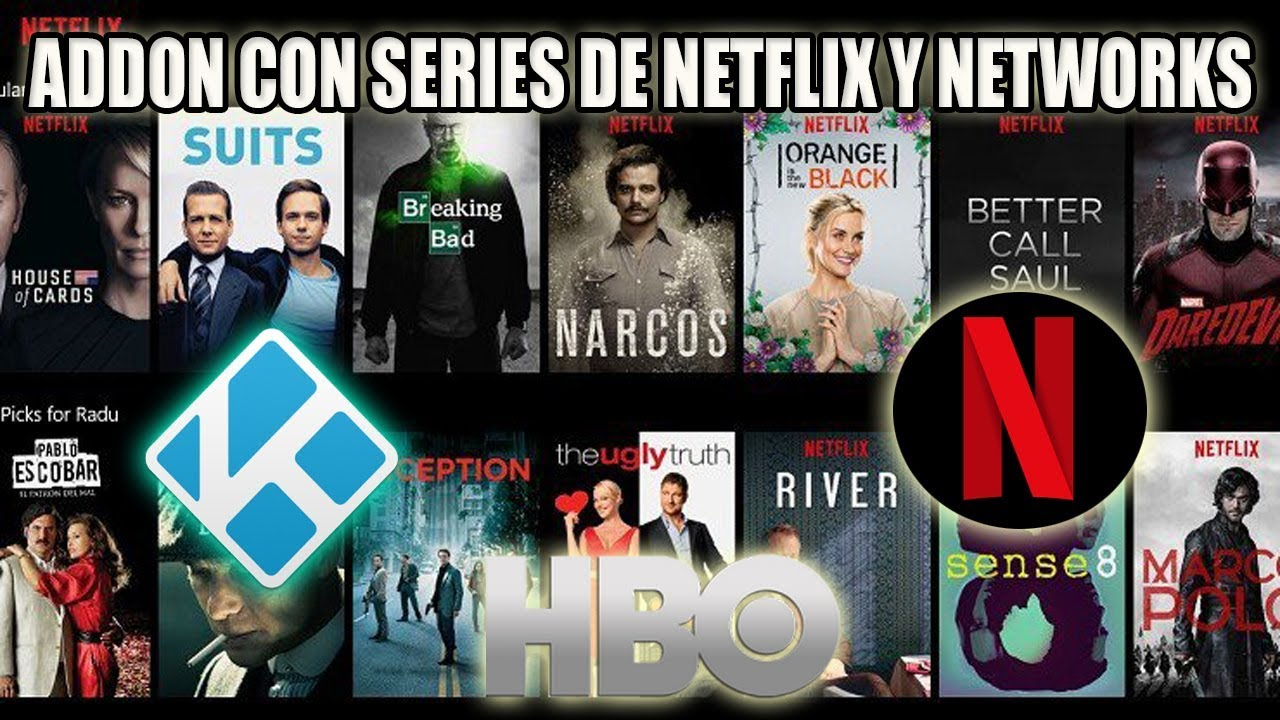 Addon con SERIES DE NETFLIX y Networks /HBO/ ¨NARCOS¨/Breaking Bad/ KODI
