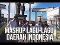 MASHUP Lagu Lagu Daerah Indonesia