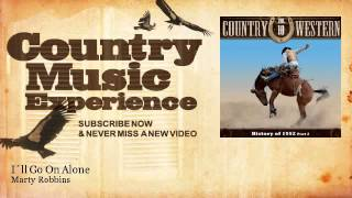 Marty Robbins - I´ll Go On Alone - Country Music Experience YouTube Videos