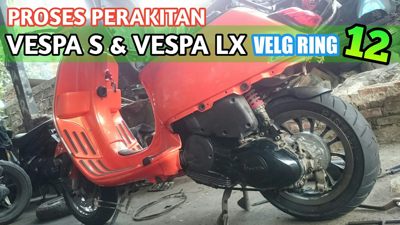 Vespa S Velg ring 12 | PROSES PERAKITAN