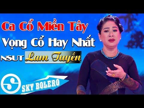 NSƯT LAM TUYỀN Hát Vọng Cổ Nghe Êm Tai | Tân Cổ Hiện Đại, Ca Cổ Hay 2019