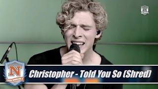 vuclip Christopher - Told You So (shred) af Natholdet