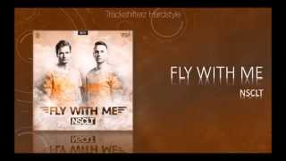 NSCLT - Fly With Me ( Radio Edit ) [ HD/HQ ]