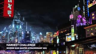 Reverse Bass Master - Hardest Challenge (Xtraordinary Mix)