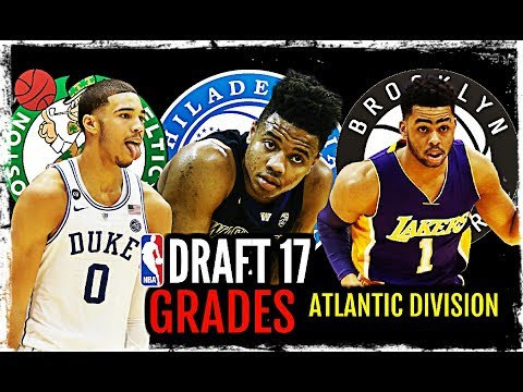 2017 NBA Draft Grades: Atlantic Division: Markelle Fultz * Jayson Tatum * D