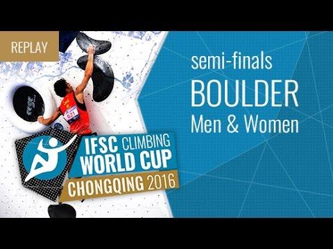 IFSC Climbing World Cup Chongqing 2016 - Bouldering - Semi-Finals - Men/Women