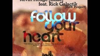 Kevin Hedge Blaze Feat Rick Galactik DJN Project Follow Your Heart Heart Mix