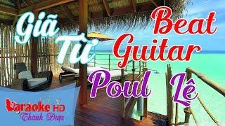 Giã Từ ( Beat Guitar Đặc Biệt ) - Poul Lê Karaoke By Thành Được