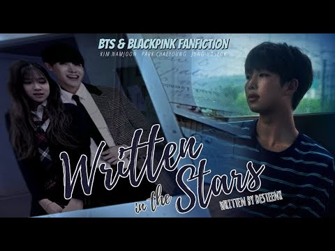 Written in the Stars - BTS & BLACKPINK Fanfiction (Wattpad Trailer 2)