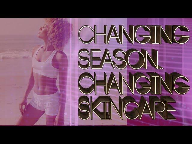 Season\'s change should your skin care change too?