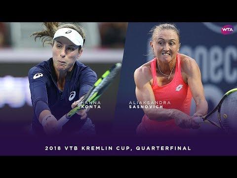 Johanna Konta vs. Aliaksandra Sasnovich | 2018 VTB Kremlin Cup Quarterfinal | WTA Highlights