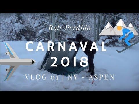 Carnaval 2018 - Aspen e New York   Vlog 1 N^3