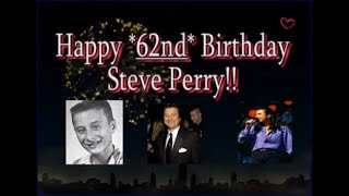 Happy 62nd Birthday Steve Perry!~The Party