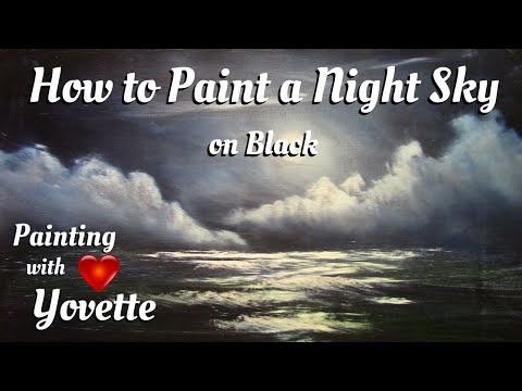 Painting With Yovette, How to Paint Night Sky on Black, Oil