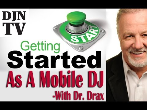 DJ Business Tips | Getting Started As A Mobile DJ With Dr. Drax | #DJNTV