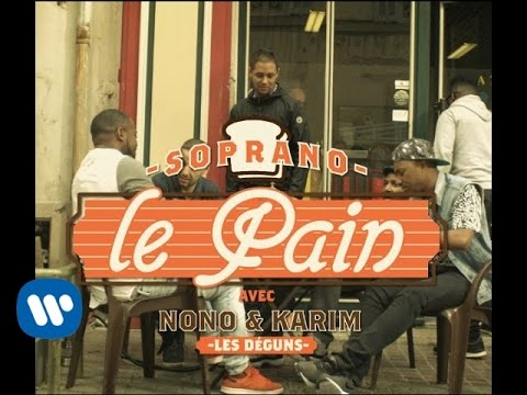 Soprano - Le Pain [Clip Officiel]