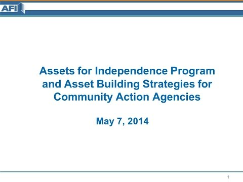 Assets for Independence Funding & Asset Building Strategies for Community Action Agencies