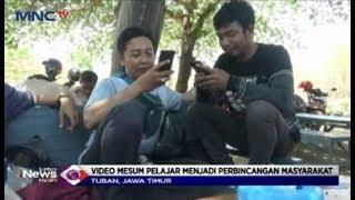 Video Mesum Pelajar di Tuban Jadi Perbincangan Masyarakat - LIM 03/10