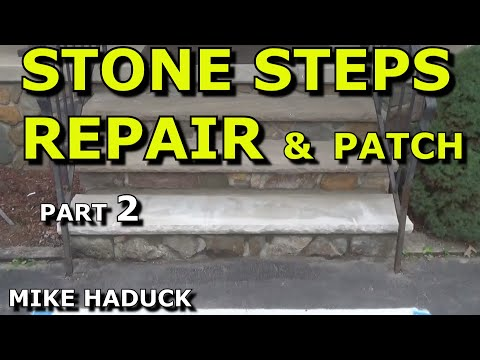Stone Steps Repair Patch Part 2 Of 4 Mike Haduck