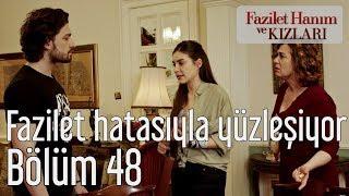 Fazilet Hanım ve Kızları 48. Bölüm - Fazilet Hatasıyla Yüzleşiyor