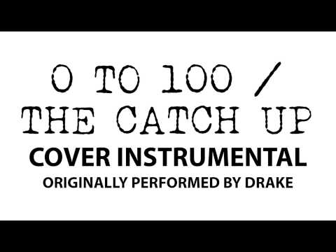 0 To 100 / The Catch Up (Cover Instrumental) [In the Style of Drake]