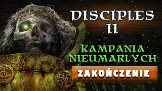Disciples II - Kampania Nieumarłych #Zakończenie - Na żywo