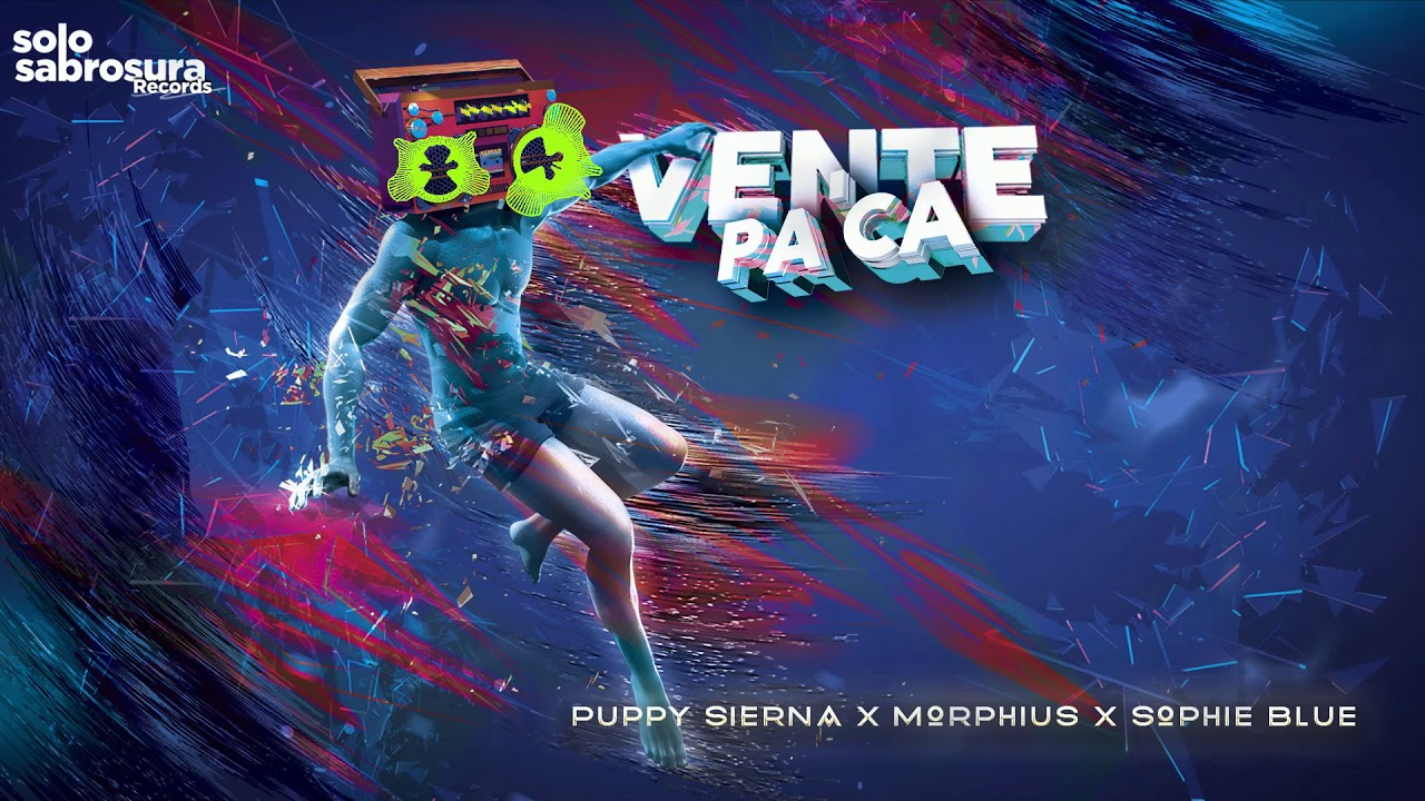 Vente Pa'ca - Puppy Sierna x Sophie Blue x DJ Morphius x Muzik Junkies