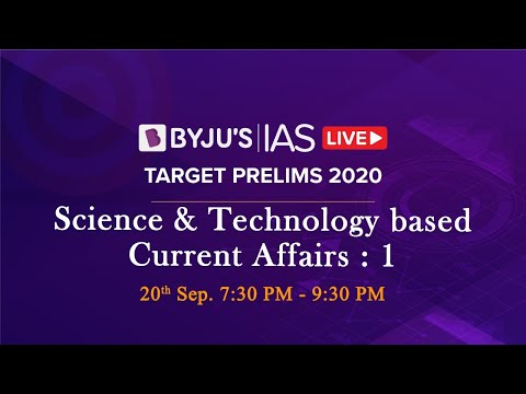 Free Crash Course: Target Prelims 2020 | Science & Tech based Current Affairs: 2